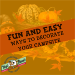 Fun and Easy Ways to Decorate Your Campsite This Fall