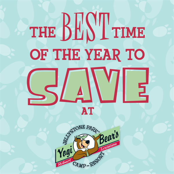 The Best Time of Year to Save at YOGI BEAR'S JELLYSTONE PARK™