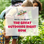 Ways To Enjoy The Great Outdoors Right Now