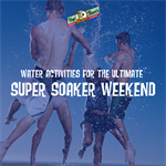Water Activities for the Ultimate Super Soaker Weekend