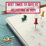 Best Times to Save at Jellystone in 2021